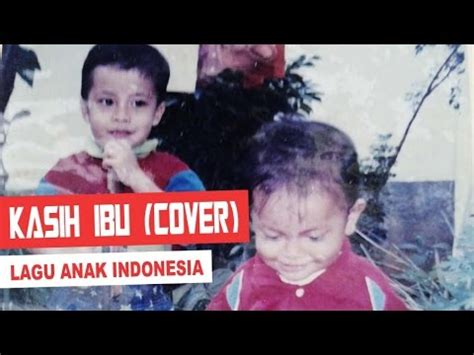 download mp3 gratis kasih ibu kepada beta download lagu anak kasih ibu video 3gp mp4 codedwap