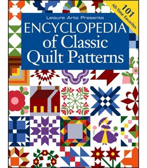 quilt pattern encyclopedia encyclopedia of classic quilt patterns jo ann