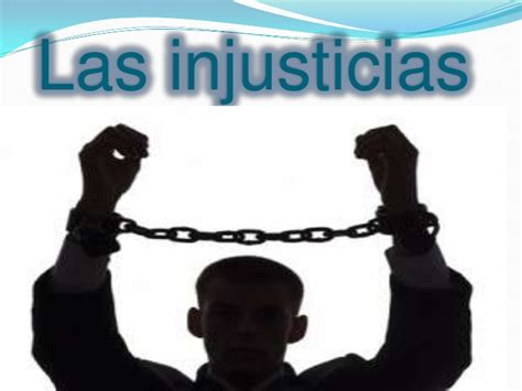 imagenes de justicia y injusticia las injusticias