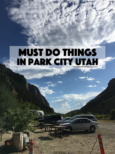 Places To Go On Your Birthday In Utah by Must Do Things In Park City Thirty Handmade Days