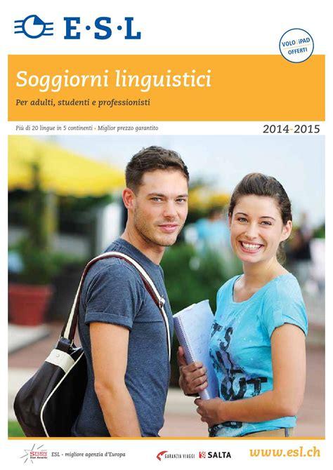 esl soggiorni linguistici opinioni catalogo 2014 per adulti studenti e professionisti by