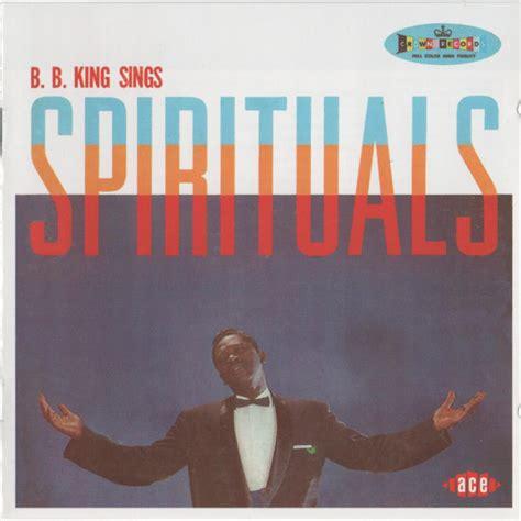 bb king swing low sweet chariot b b king sings spirituals cd album at discogs