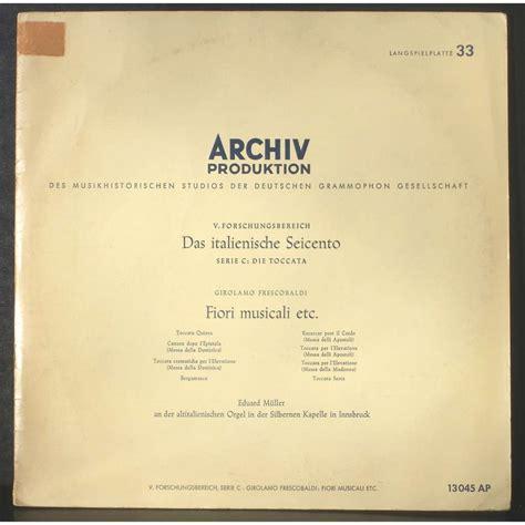fiori musicali frescobaldi frescobaldi fiori musicali eduard m 252 ller altitalienischen