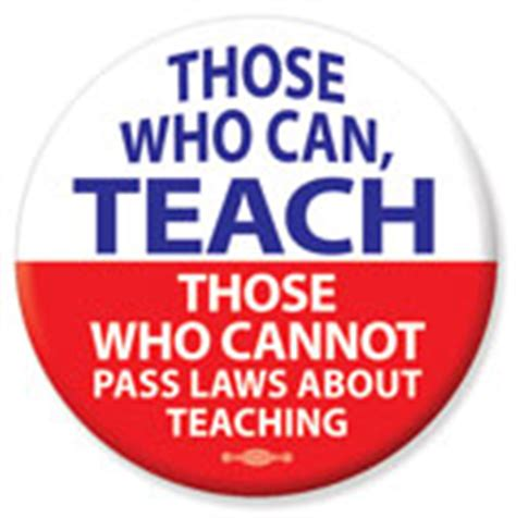 those who can teach buttons stickers and bumper stickers for teachers and schools