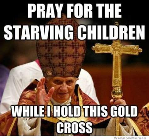 Praying Memes - scumbag pope weknowmemes