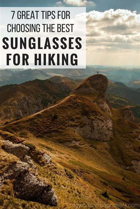 7 Tips For Great Photos by 7 Great Tips For Choosing The Best Sunglasses For Hiking