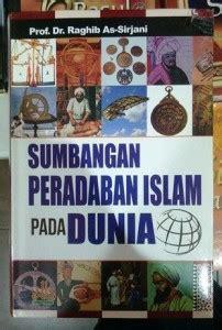 Termurah Sumbangan Peradaban Islam Pada Dunia jual buku dr raghib as sirjani terjemah katalog
