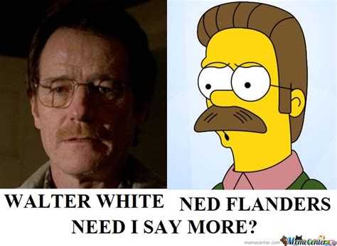 walter white and ned flanders are the same by