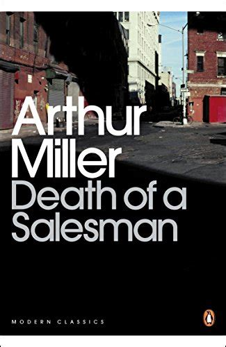 miller penguin classics arthur miller of a salesman penguin modern