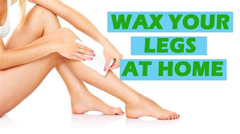 Waxing At Home by How To Wax Legs At Home Leg Waxing Preparation At Home