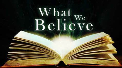 What We Believe what we believe of god day