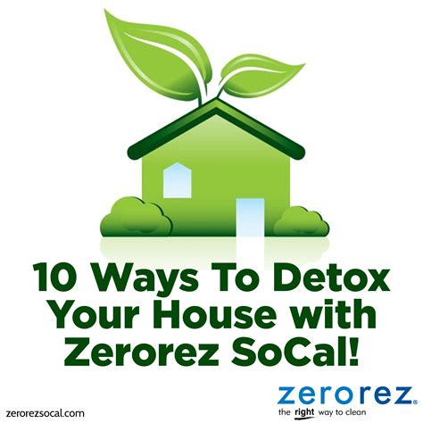 Detox House Cleaning by 10 Ways To Detox Your House Zerorez Socal
