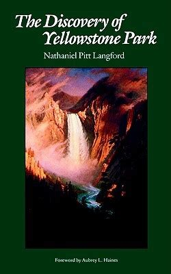 diary of the washburn expedition to the yellowstone and firehole rivers in the year 1870 classic reprint books the discovery of yellowstone park journal of the washburn