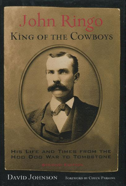 John Ringo King Of The Cowboys His Life And Times From