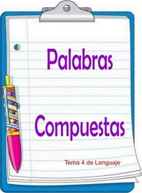 palabras compuestas para ninos en espanol amo el idioma espa 209 ol formaci 211 n de palabras teor 205 a y