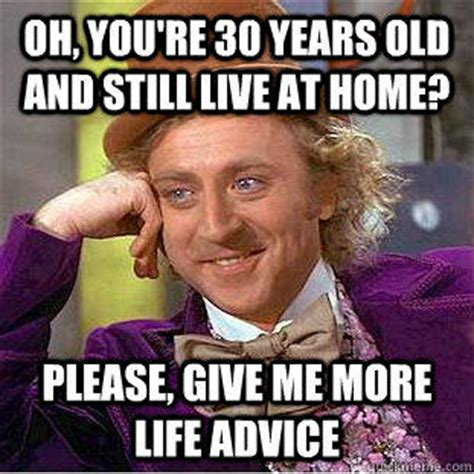 oh you re 30 years and still live at home