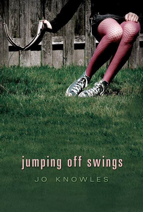 Jumping Off Swings By Jo Knowles Dog Eared And Well Read