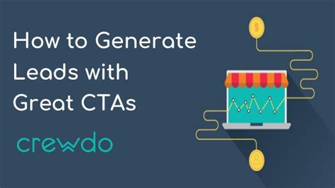 how to generate leads with great ctas