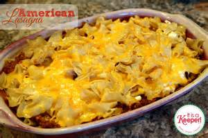 easy dinner ideas american lasagna it s a keeper