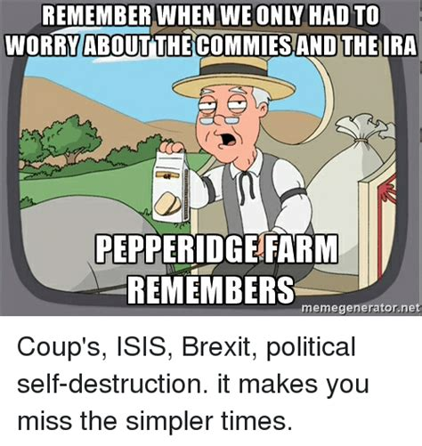 worry about the commies and theira pepperidge farm