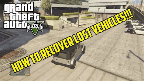 gta 5 online impound location gta v how to recover lost vehicles quot vehicle impound