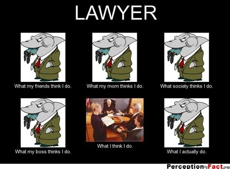 I Thought Attorneys And Lawyers Were The Same Guess I Was Wrong by Lawyer What Think I Do What I Really Do