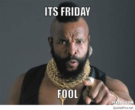 Its Friday Meme Pictures - funny it s friday gif cards sayings and memes again