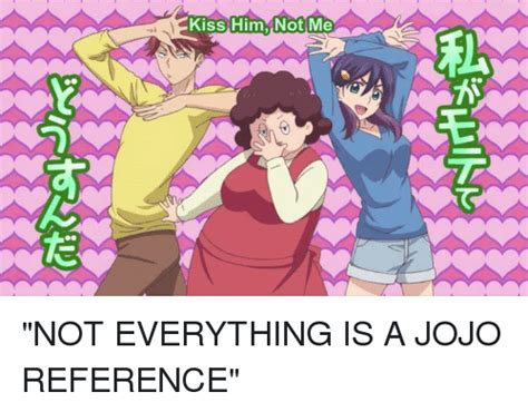 jojo anime kiss 25 best memes about not everything is a jojo reference