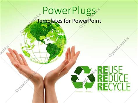 reduce reuse recycle environment powerpoint templates powerpoint template green earth above woman hands with