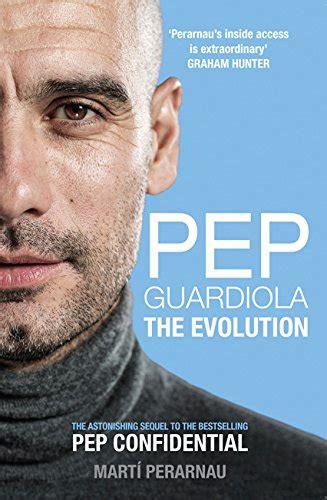 cheapest copy of pep guardiola the evolution by marti perarnau 1909715492 9781909715493