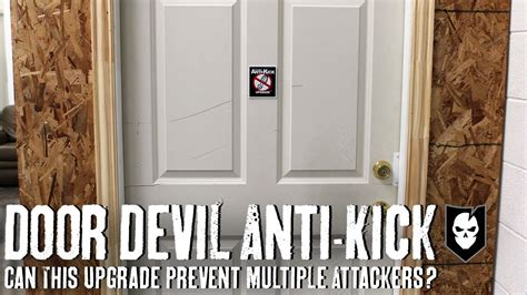 How To Prevent Door Kick In by Can A Door Anti Kick Upgrade Prevent Attackers We Put Its Strength To The Test