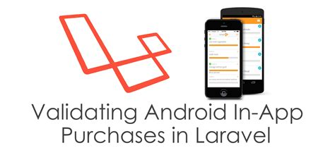 android free in app purchases validating android in app purchases with laravel go foryt
