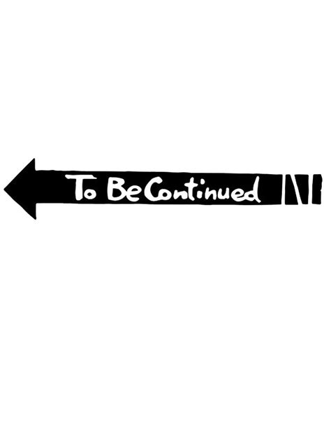 To Be Continued Png & Free To Be Continued.png Transparent