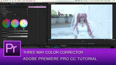 tutorial adobe premiere pro cc 2014 premiere pro tutorial using the three way color corrector