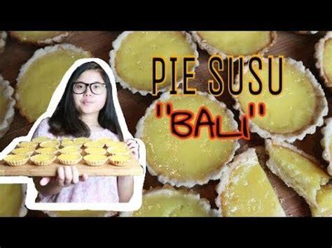 youtube membuat pie cara membuat pie susu bali youtube