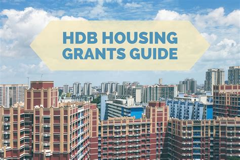 complete guide to hdb housing grants in singapore for