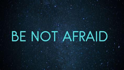 Be Not Afraid himig heswita feat oggie benipayo be not afraid