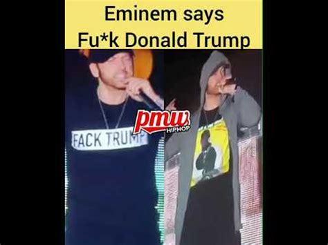 eminem youtube trump eminem says fuck donald trump youtube