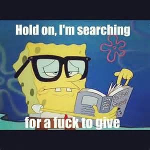No Fucks Given Meme - 10 best images about spongebob memes on pinterest