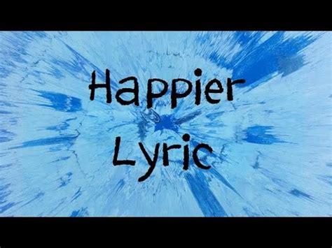 ed sheeran happier mp3 wapka dive ed sheeran lyrics vidoemo emotional video unity