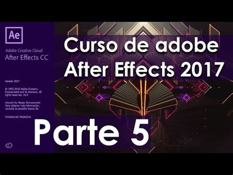 tutorial after effect 2017 tutorial de adobe after effects cc 2017 parte 5 youtube