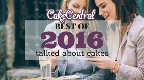 Top 7 Most Talked About by Most Talked About Cakes Of 2016 Cakecentral
