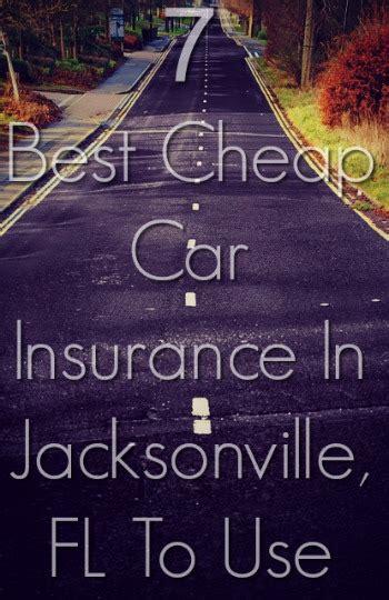 Cheap Car Insurance Jacksonville Fl by 7 Cheap Car Insurance In Jacksonville Fl With Quotes