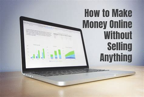 how to make money online without selling anything self made success - How To Make Money Online Without Selling Anything