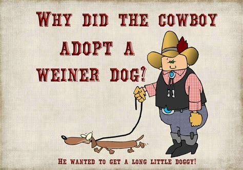 Kitchen Jokes One Liners Magnet Dumb Jokes Why Did The Cowboy Adopt A Weiner