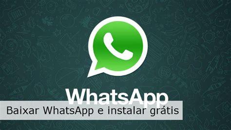 tutorial baixar whatsapp android baixar whatsapp e instalar vers 227 o 2017