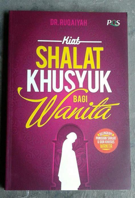 Belajar Khusuk buku kiat shalat khusyuk bagi wanita toko muslim title