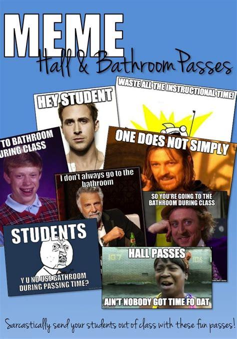 Meme Ideas For School - best 25 hall pass ideas on pinterest pass meaning high
