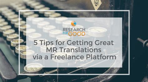 5 tips for getting great market research translations via a freelance platform research for