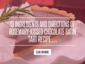 13 Ingredients And Directions Of Raspberry Chocolate Tart Receipt by 13 Ingredients And Directions Of Rosemary Kissed Chocolate